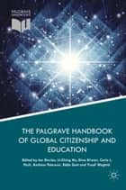 The Palgrave Handbook of Global Citizenship and Education ebook by Andrew Peterson, Ian Davies, Dina Kiwan,...