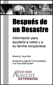 Después de un Desastre ebook by Texas A&M AgriLife Extension Service