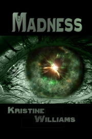 Madness ebook by Kristine Williams