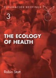 The Ecology of Health ebook by Stott, Robin