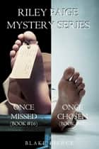 Riley Paige Mystery Bundle: Once Missed (#16) and Once Chosen (#17) ebook by Blake Pierce
