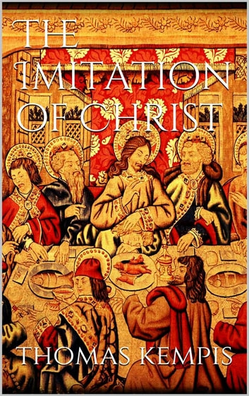 The Imitation of Christ eBook by Kempis Thomas