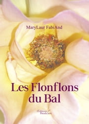 Les Flonflons du Bal ebook by Marylaur Fabiand
