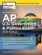 Cracking the AP U.S. Government & Politics Exam, 2018 Edition - Proven Techniques to Help You Score a 5 ebook by Princeton Review