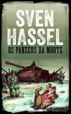 Os Panzers da Morte ebook by Sven Hassel