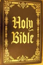 THE HOLY BIBLE King James Version ebook by King James