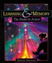 Learning and Memory: The Brain in Action ebook by Sprenger, Marilee