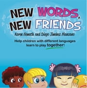 New Words, New Friends ebook by Karen N. Nemeth,Diego Jimenez Manzano