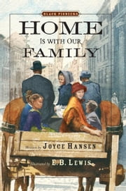 Black Pioneers: Home Is with Our Family ebook by Joyce Hansen