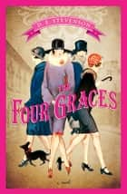 The Four Graces ebook by D.E. Stevenson