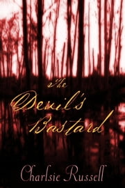 The Devil's Bastard ebook by Charlsie Russell