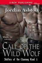 Call of the Wild Wolf ebook by Jordan Ashton