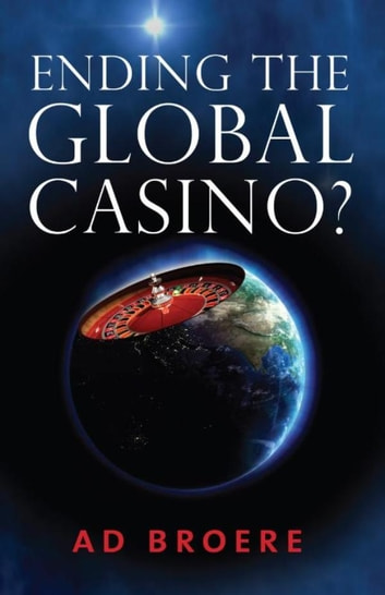 Ending the Global Casino? ebook by Ad Broere