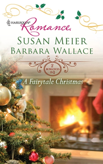 A Fairytale Christmas - An Anthology ebook by Susan Meier,Barbara Wallace