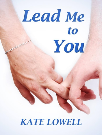 Lead Me to You - Holding Hands, #1 ebook by Kate Lowell