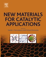 New Materials for Catalytic Applications ebook by Vasile I. Parvulescu,Erhard Kemnitz