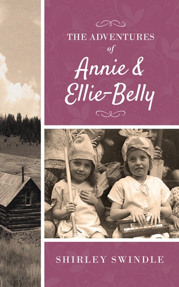 The Adventures of Annie & Ellie-Belly ebook by Shirley Swindle