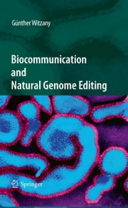 Biocommunication and Natural Genome Editing ebook by Guenther Witzany