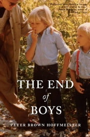 The End of Boys ebook by Peter Brown Hoffmeister