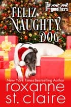 Feliz Naughty Dog ebook by Roxanne St. Claire