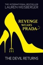 Revenge Wears Prada: The Devil Returns eBook by Lauren Weisberger