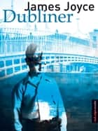 Dubliner ebook by Georg Goyert, James Joyce