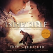 Indivisible - A Novelization audiobook by Travis Thrasher