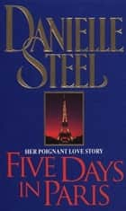 Five Days In Paris ebook by Danielle Steel