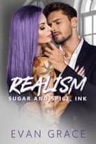 Realism - Sugar and Spice, Ink # 1 ebook by Evan Grace