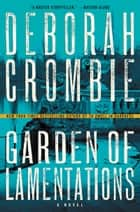 Garden of Lamentations - A Novel ebook by Deborah Crombie