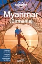 Myanmar - (Birmania) ebook by Lonely Planet, David Eimer, Adam Karlin,...
