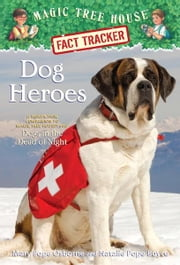Magic Tree House Fact Tracker #24: Dog Heroes - A Nonfiction Companion to Magic Tree House #46: Dogs in the Dead of Night ebook by Mary Pope Osborne,Natalie Pope Boyce,Sal Murdocca
