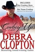Cowboy Up Boxed Set - Cowboys of Ransom Creek and New Horizon Ranch ebook by Debra Clopton