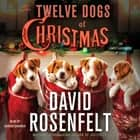 The Twelve Dogs of Christmas - An Andy Carpenter Mystery audiobook by David Rosenfelt