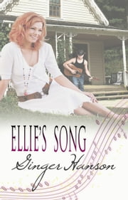 Ellie's Song ebook by Ginger Hanson