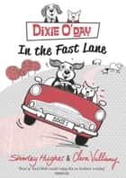 Dixie O'Day: In The Fast Lane eBook by Shirley Hughes, Clara Vulliamy
