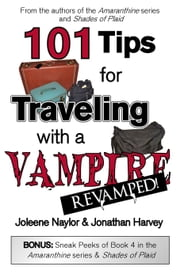 101 Tips for Traveling with a Vampire ebook by Joleene Naylor,Jonathan Harvey