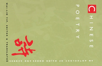 Chinese Poetry, 2nd ed., Revised - An Anthology of Major Modes and Genres ebook by