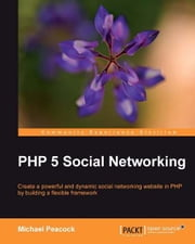 PHP 5 Social Networking ebook by Michael Peacock