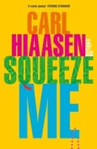 Squeeze Me - The ultimate satire for 2020 ebook by Carl Hiaasen