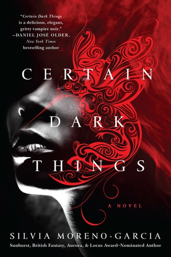 Certain Dark Things - A Novel ebook by Silvia Moreno-Garcia