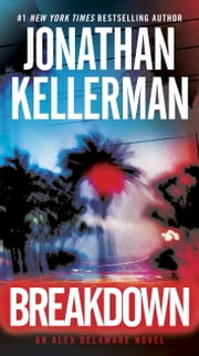 Breakdown - An Alex Delaware Novel ebook by Jonathan Kellerman