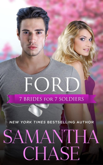 Ford: 7 Brides for 7 Soldiers (#7) - 7 Brides for 7 Soldiers ebook by Samantha Chase