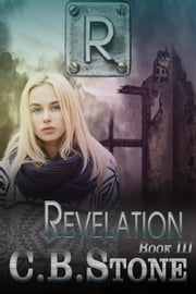 Revelation - Unbelief Series, #3 ebook by C.B. Stone