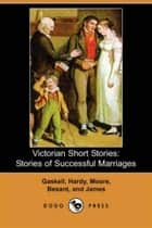Victorian Short Stories, ebook by Elizabeth Gaskell,Et Al.