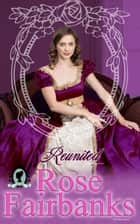 Reunited - A Pride and Prejudice Variation ebook by Rose Fairbanks