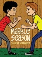 Marble Season ebook by Gilbert Hernandez