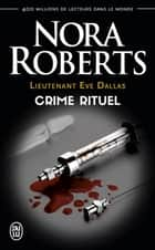 Lieutenant Eve Dallas (Tome 27.5) - Crime rituel ebook by Nora Roberts, Laurence Murphy