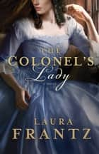 Colonel's Lady, The ebook by Laura Frantz