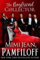 The Boyfriend Collector ebook by Mimi Jean Pamfiloff
